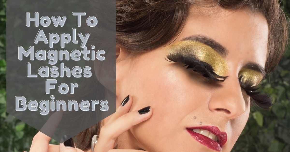 how toapply magnetic lashes