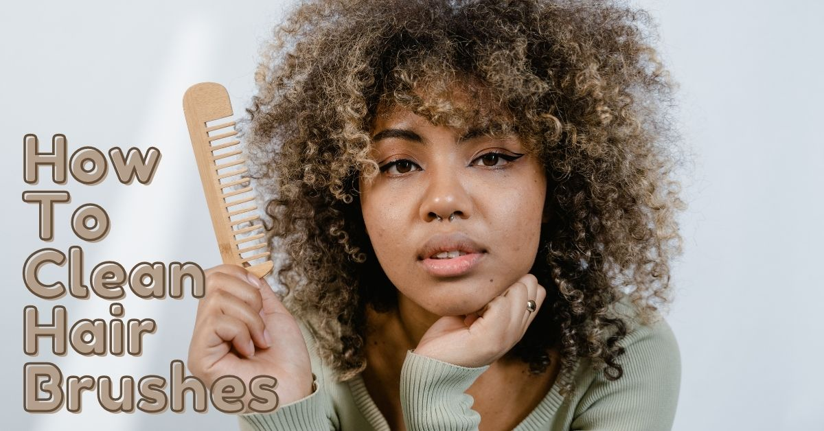 howto clean hair brushes at home