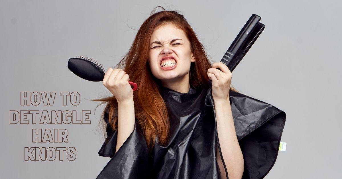 how todetangle hair knot