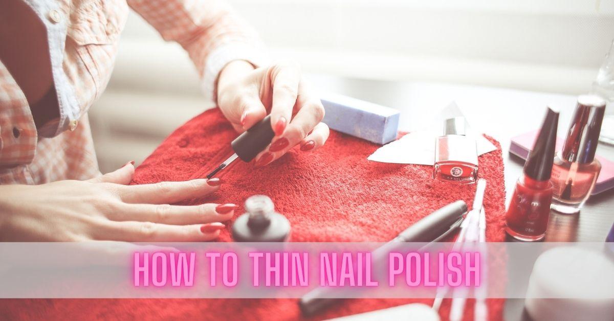 how to thin nail polish at home
