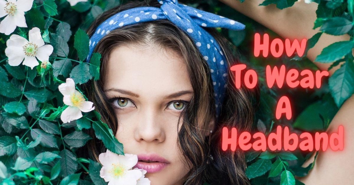 guide on how towear a headband